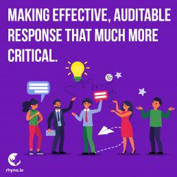 Making effective, auditable response that much more critical
